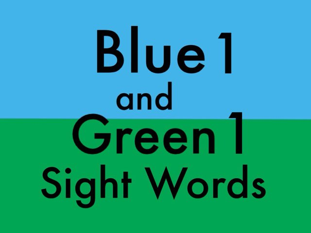 Blue 1 and Green 1 Sight Words by Chelsea James