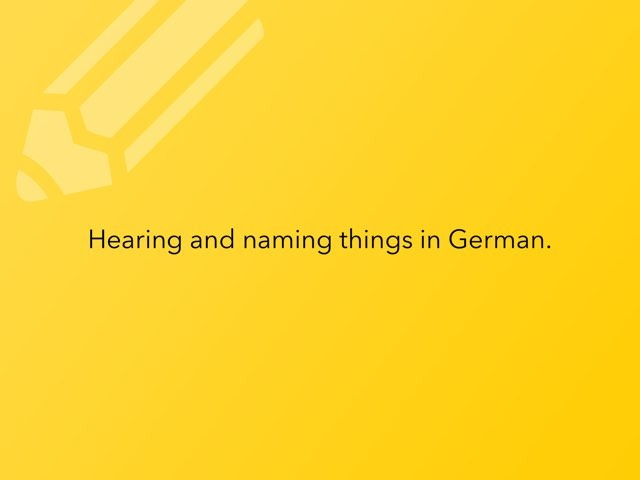 Hearing And Naming Things In German. by Ingrid Russell