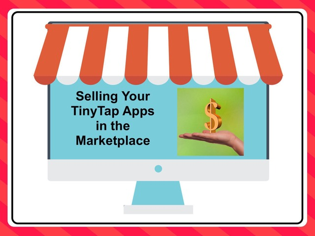 Selling Your TinyTap Apps by Ellen Weber