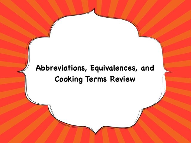FCS Abbreviations, Equivalences, And Cooking Terms Review by Marisa Hodges
