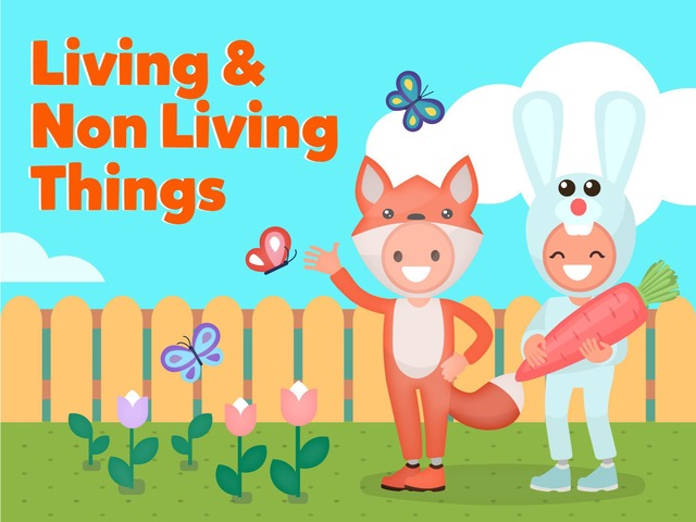 Living And Non Living Things by Kids Dailies