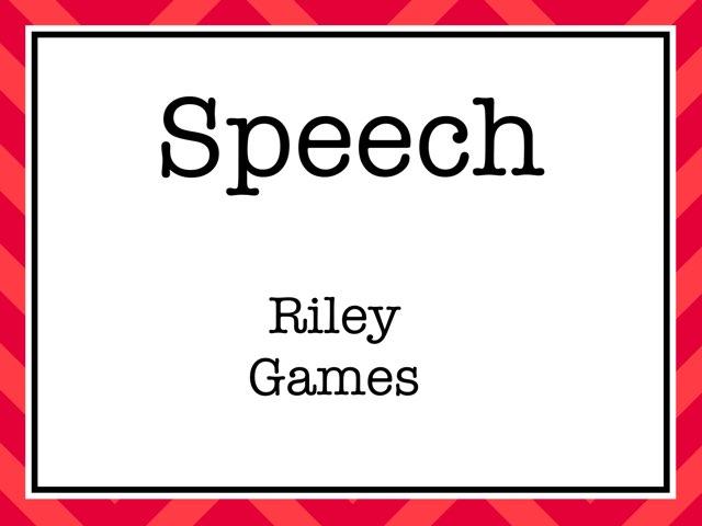 Riley Games Speech Game by Emma- Martino