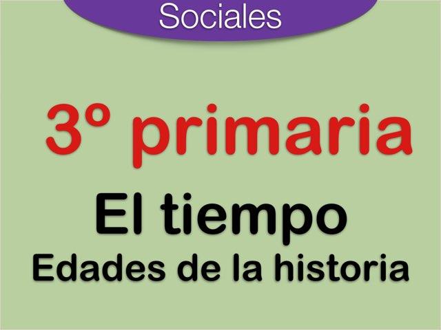 Sociales 3º - El Tiempo - Edades Historia by Elysia Edu