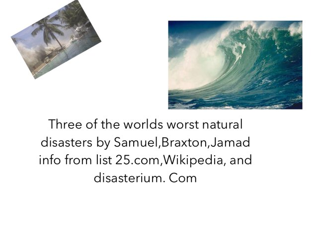 Some of the worlds most devastating natural disasters by Jane Miller _ Staff - FuquayVarinaE