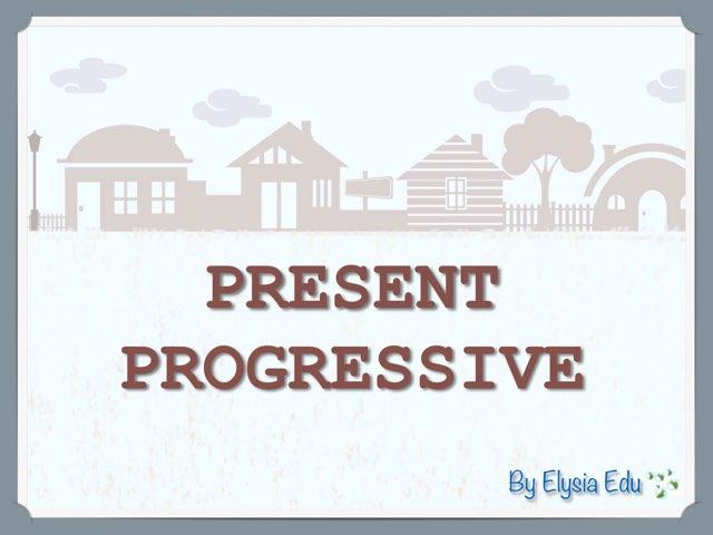 Present Progressive (Continuous)   by Fran Sarrión