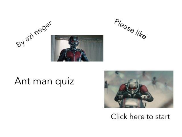 Ant Man Quiz by Azi Nege