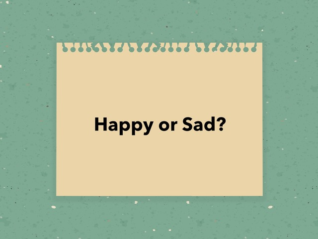 Happy Or Sad by Melissa Winn