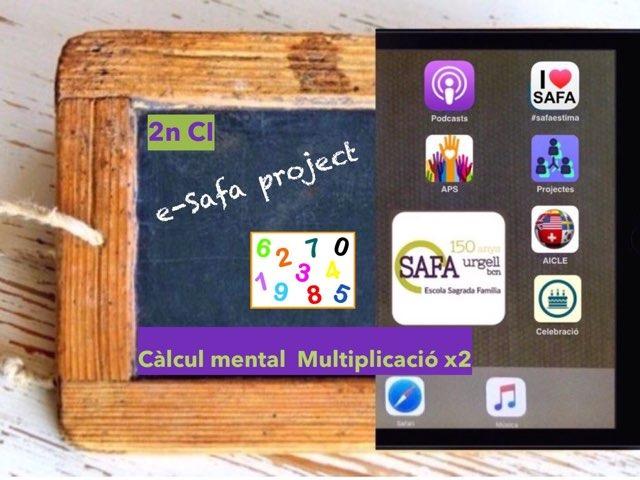 Càlcul Mental, Multiplicació X2 by IE Londres c/urgell