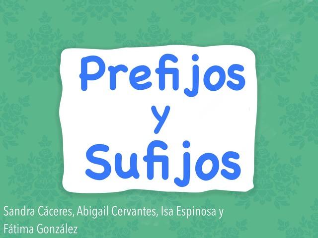 Prefijos Y Sufijos by Fatima Gonzalez Zavala
