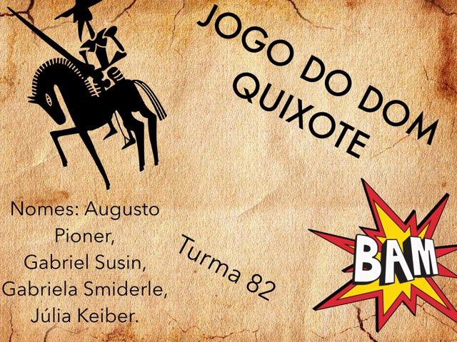 Dom Quixote - Turma 82 by Rede Caminho do Saber