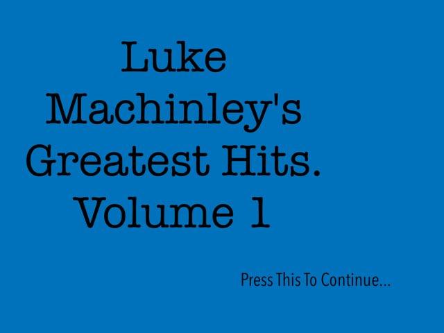 Luke Machinley's Greatest Hits. Volume 1 by Luke