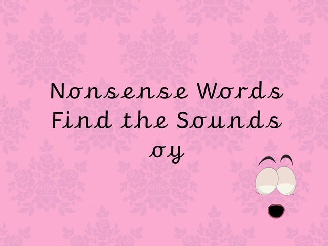 Nonsense Words Find the Sounds oy by TinyTap creator