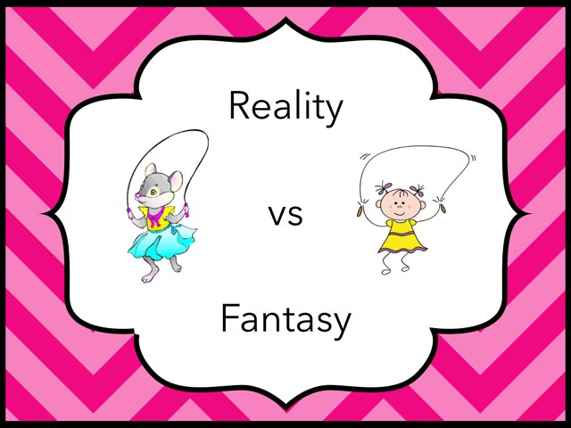 Reality Vs Fantasy by Ascension Kindergarten