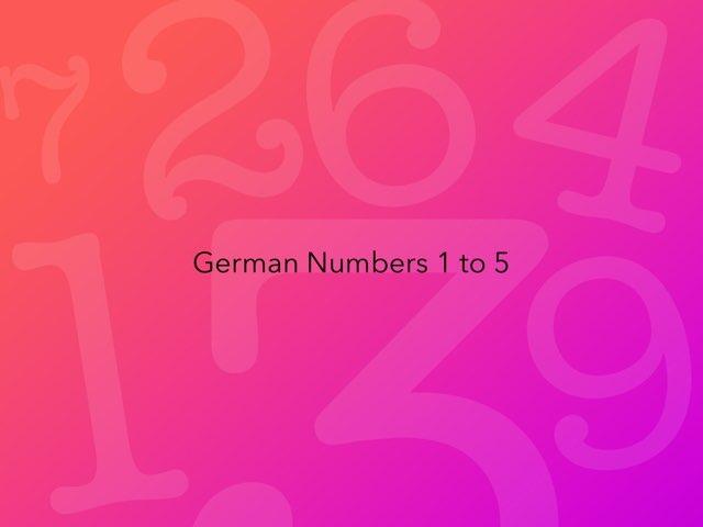 German Numbers 1 To 5 by Ingrid Russell
