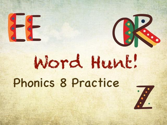 Word Hunt Phonics 8 Practice  by Tony Bacon