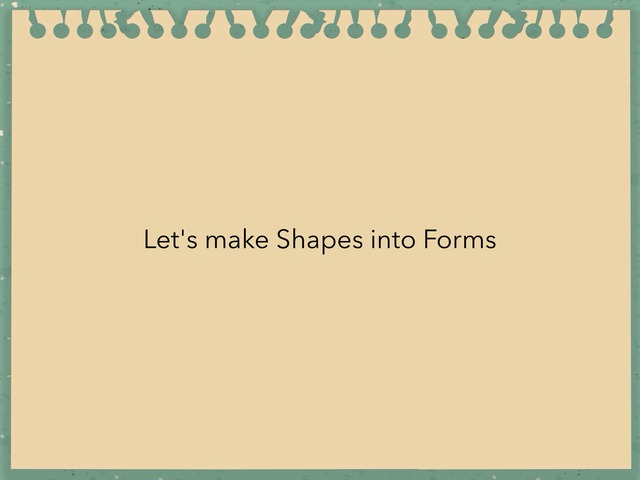 Shapes To Forms by Mar Zar