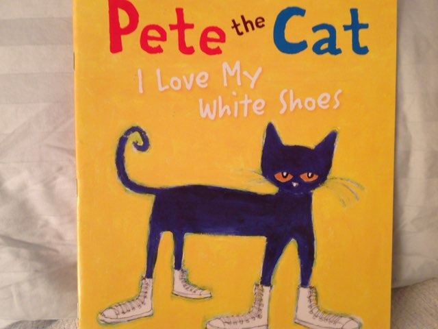 Pete The Cat: I Love My White Shoes by Lori Board