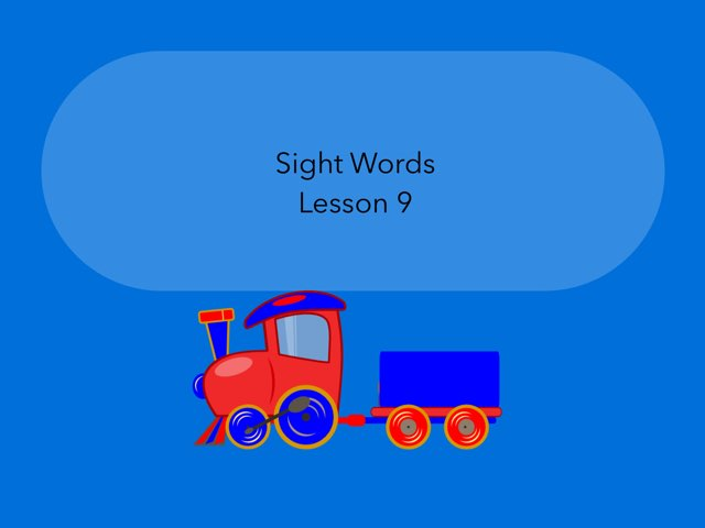 Sight Words Lesson 9 by Renee fletcher