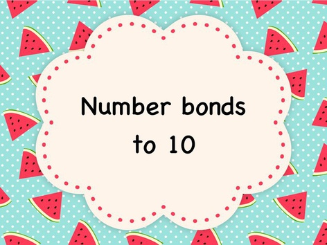 Maths: Number Bonds To 10 by Miss Fle