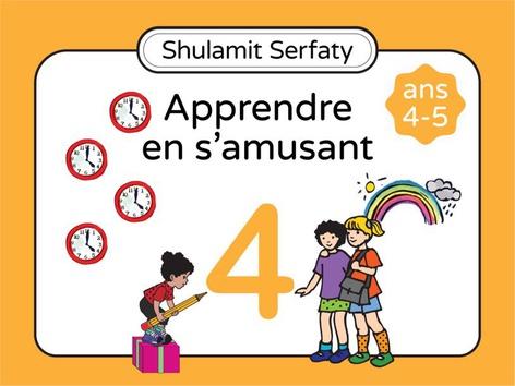 Apprendre en s'amusant, 4-5 (4) by Shulamit Serfaty