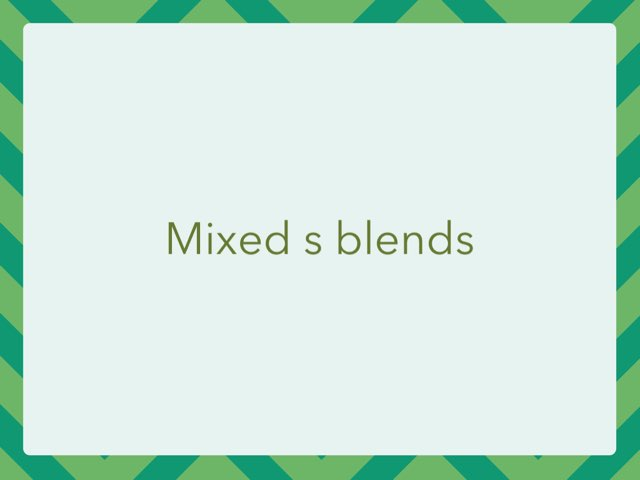 Mixed Initial S Blends by Leslee DuPertuis