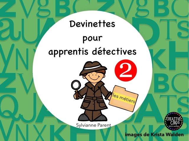 Devinettes pour apprentis détectives 2 by Sylvianne Parent