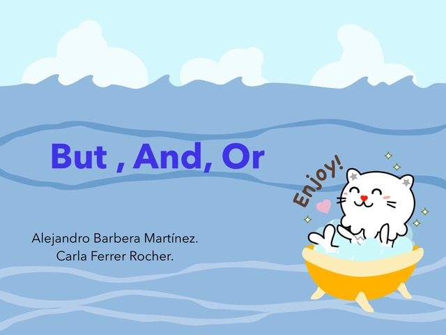 But, and,or by carla ferrer rocher