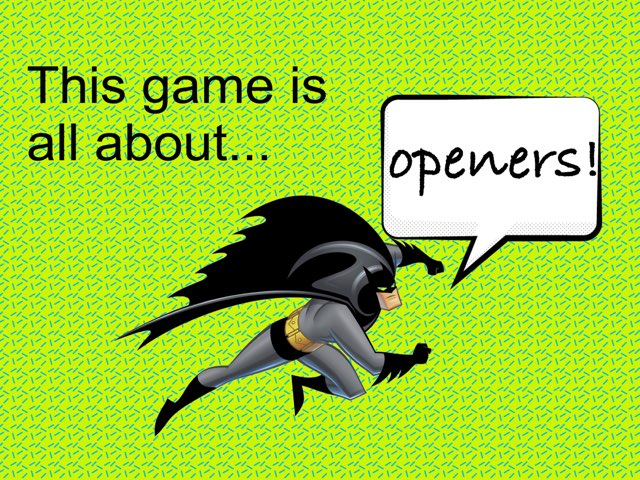 Batman Openers by David thomas