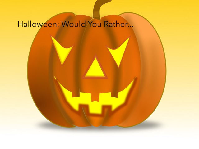 Halloween: Would You Rather ... by Carol Smith