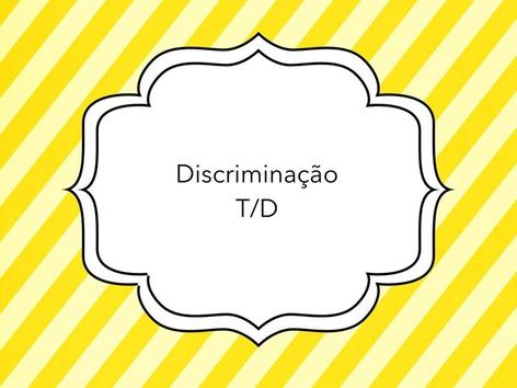 Discriminação dos fonemas T / D by Lea Santos