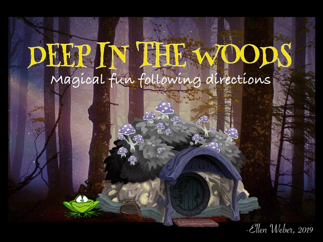 Deep In The Woods by Ellen Weber