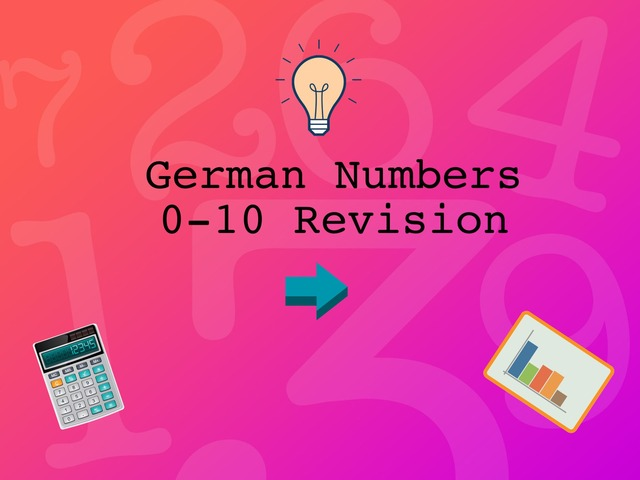 German Numbers 0-10 Revision  by Josh Dobos