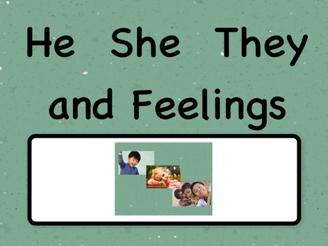 SHC  He  She  They  and  Feelings by Sara Anderson
