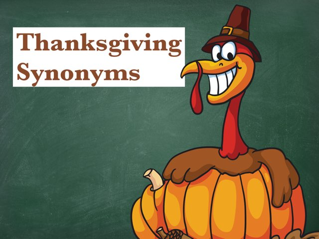 Thanksgiving Synonyms by Cary Fortner