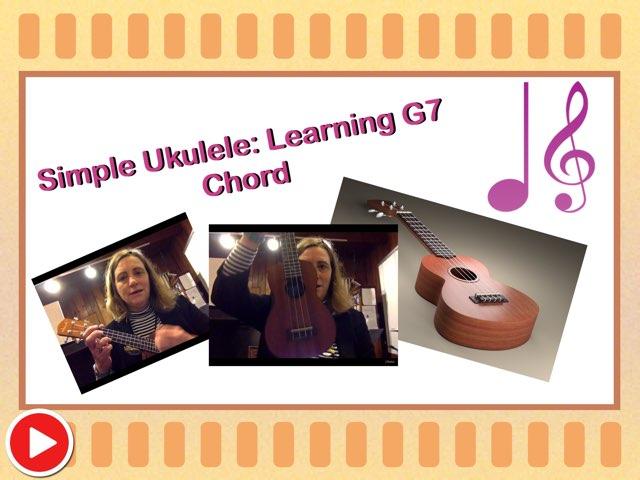 Simple Ukulele: Learning G7 Chord by Nina Brown