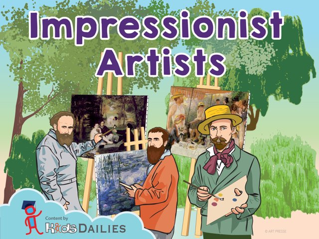Impressionist Artists by Kids Dailies