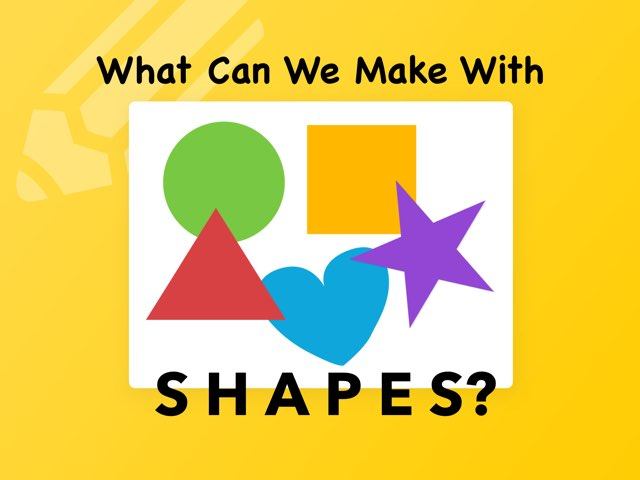 What Can We Make With Shapes? by Ellen Weber