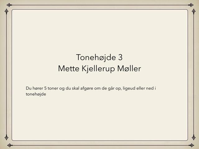 Tonehøjde 3 by Mette Kjellerup Møller