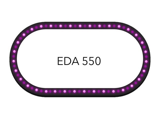 EDA550 by Ms. Keller