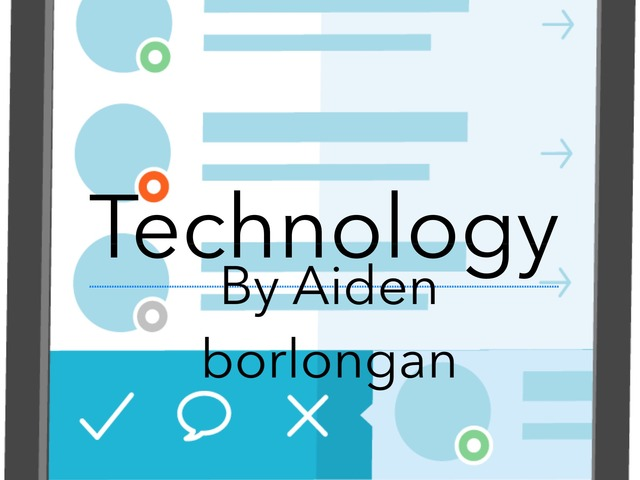 All About Technology by Aiden Borlongan