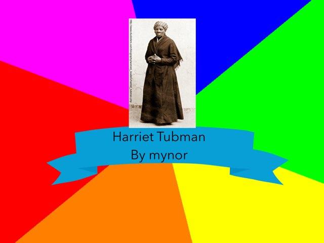 Harriet Tubman By Mynor L.  by Christine Snow
