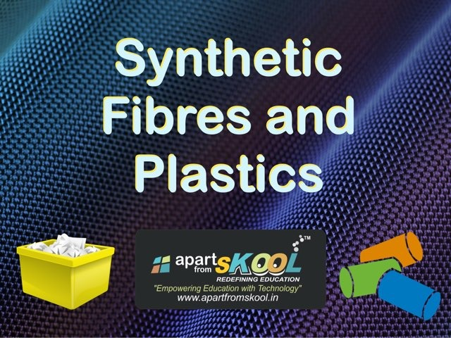 Synthetic Fibres And Plastics by TinyTap creator