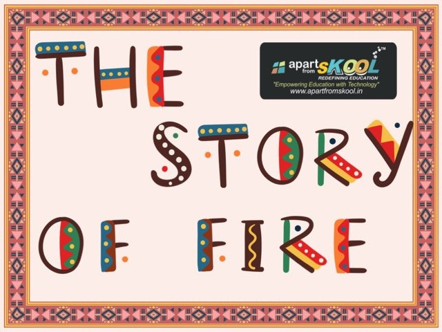 The Story Of Fire by TinyTap creator