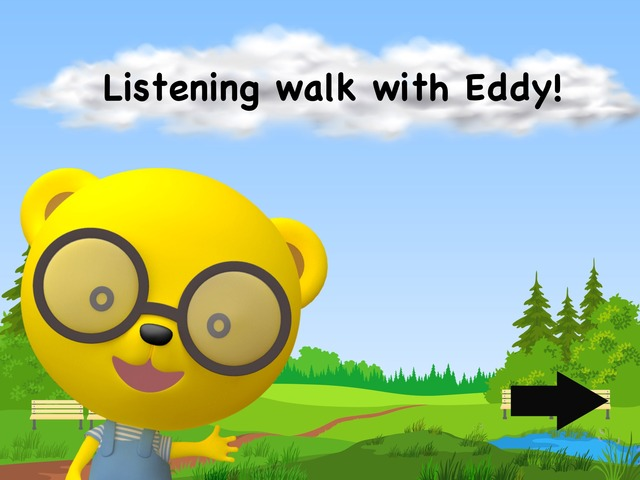 Listening walk with Eddy! by TinyTap creator