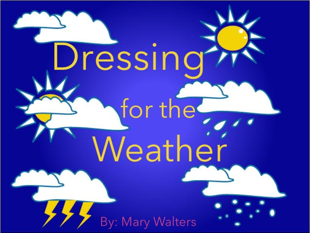 Dressing For The Weather  by Mary Walters