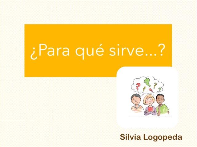 ¿Para Qué Sirve...? by Silvia Romanillos