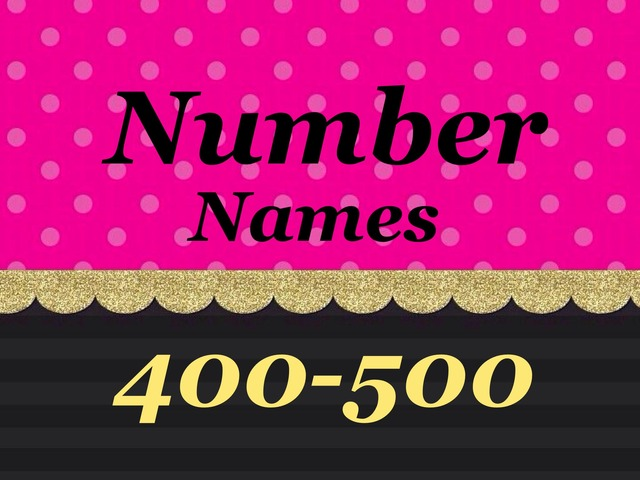 Number Names 400-500 by TinyTap creator