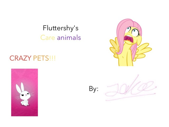 Flutter shy's Care Animals  by Idah Rahman