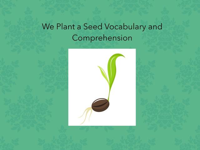 We Plant A Seed by Jennifer Cunningham