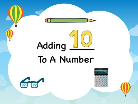 Adding 10 To A Number by Michelle Cabalo